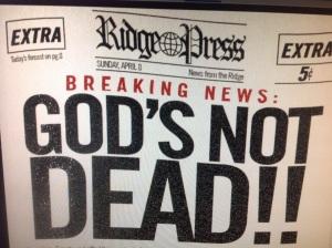 God is definitely Not dead!